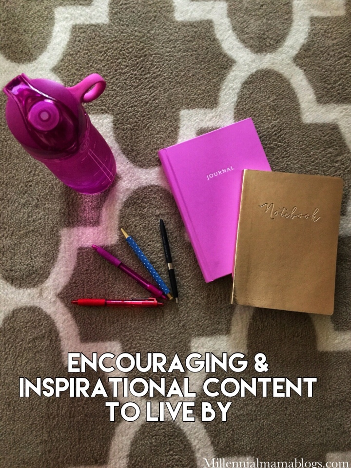 Encouraging & Inspirational Content to Live By